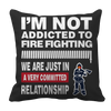 Limited Edition - I'm Not Addicted To FIRE FIGHTING 2
