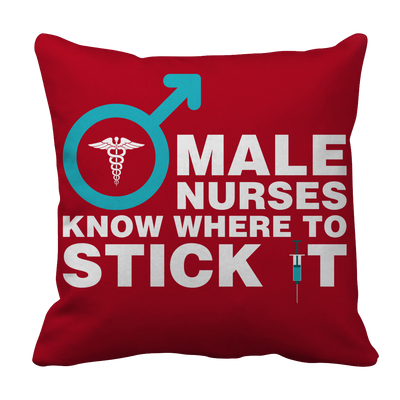 Limited Edition - Male Nurses Know Where to Stick It