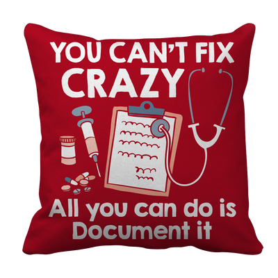 Document Crazy Funny Nurse/Doctor Pillow Case - Great Gift Idea