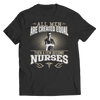 Funny 'All Men Are Created Equal Then A Few Become Nurses' Shirt