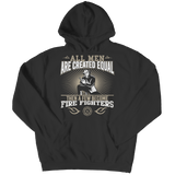 Funny 'All Men Are Created Equal Then A Few Become Firefighters' Shirt Hoodie