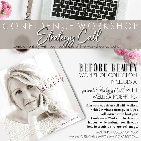 BEFORE BEAUTY CONFIDENCE WORKSHOP COLLECTION + PRIVATE STRATEGY CALL WITH MELISSA