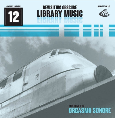 "ORGASMO SONORE ""Revisiting Obscure Library Music"" CD [LP Style Wallet] (Cine 12) - Cineploit Records & Discs  - 1"