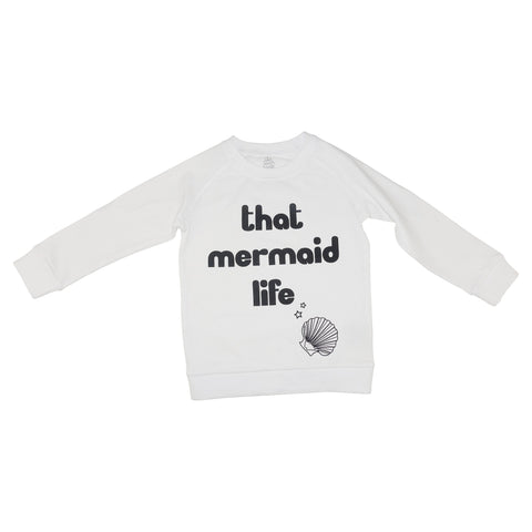 That Mermaid Life Graphic Pullover- White - Ice Cream Castles Kids