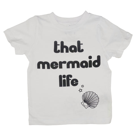 That Mermaid Life Graphic Tee- White - Ice Cream Castles Kids