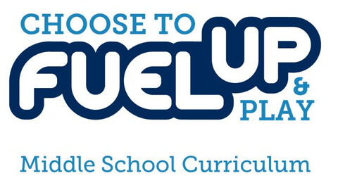 Choose to Fuel Up Middle School Curriculum- Free Download