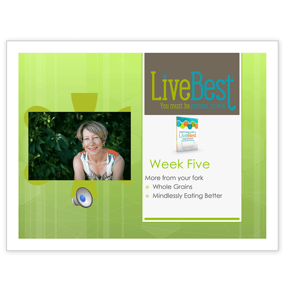 LiveBest 6-week Healthy Eating Program-Week Five