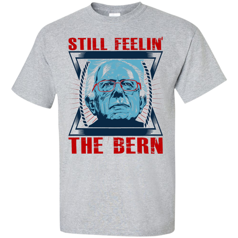 Still feelin' the Bern - Ultra Cotton T-Shirt