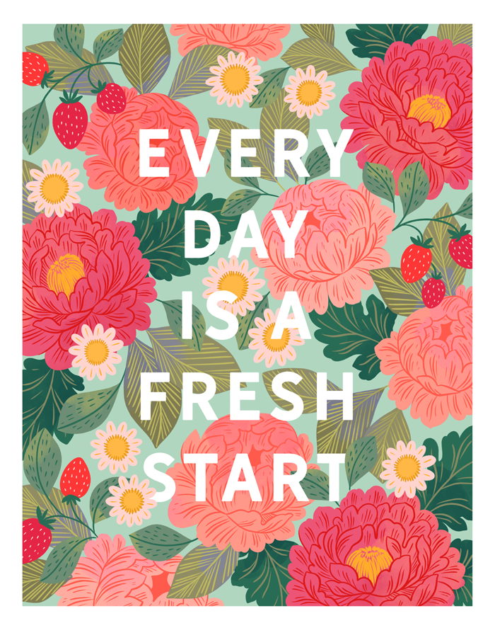 Everyday is a Fresh Start Fine Art Print