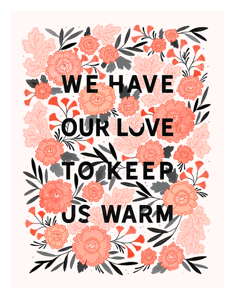 Love to Keep Us Warm Fine Art Print