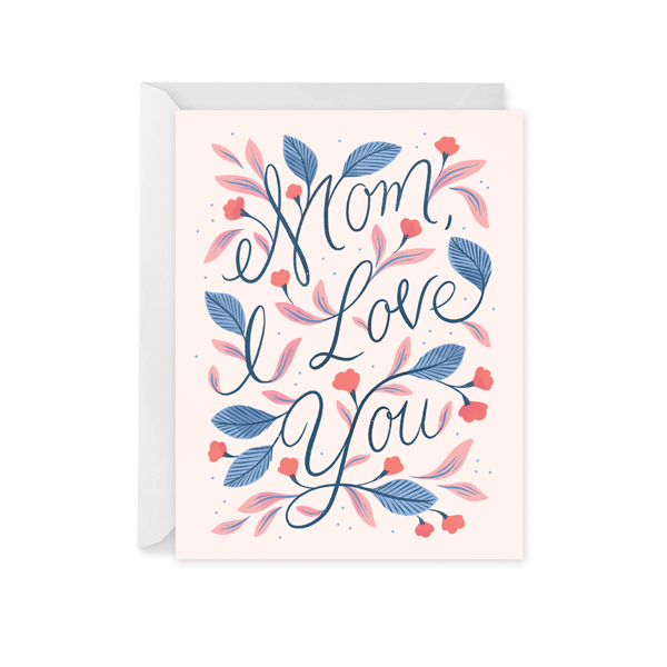 Mom I Love You Card