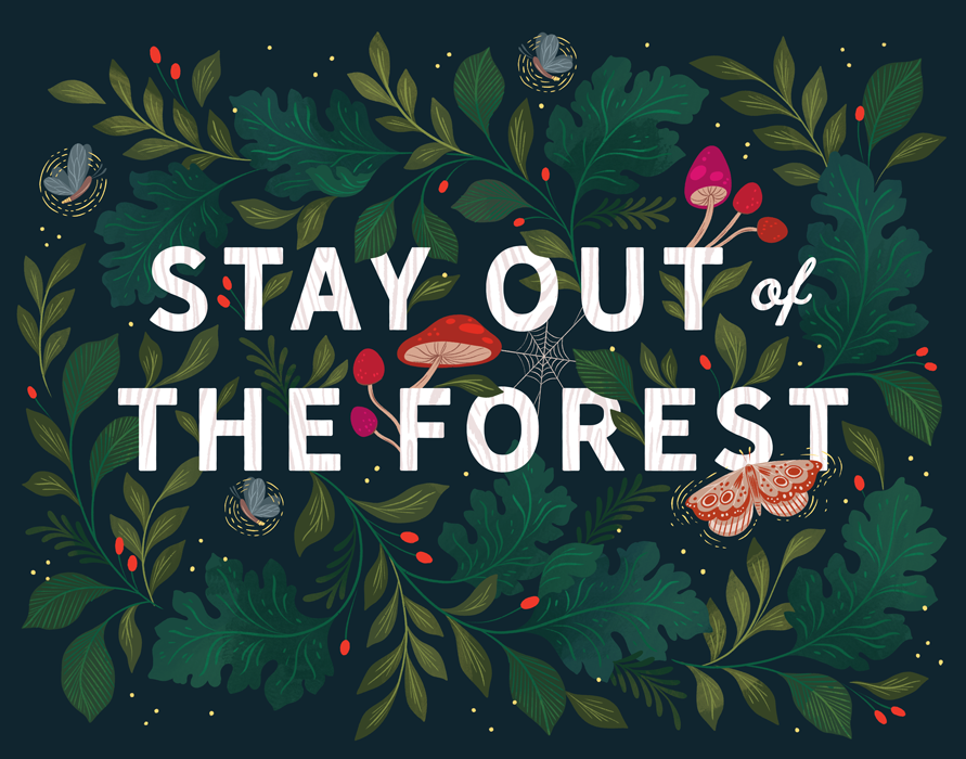 Stay Out of the Forest Fine Art Print