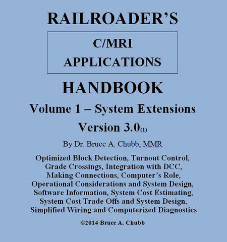 Railroader's C/MRI Applications Handbook V3.0 - Volume 1 Extensions (HBV1) - JLC Enterprises