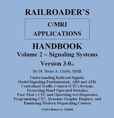 Railroader's C/MRI Applications Handbook V3.0 - Volume 2 Signaling (HBV2) - JLC Enterprises