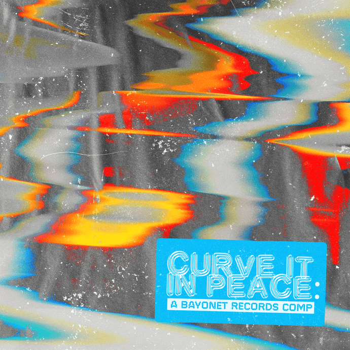 'Curve It In Peace: A Bayonet Records Comp' Out Now on Bandcamp