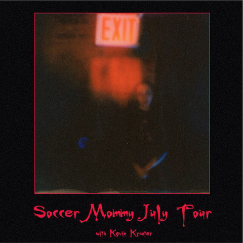 Black background, blurred photograph of Exit sign with person standing below, red text reads Soccer Mommy July Tour w/Kevin Krauter