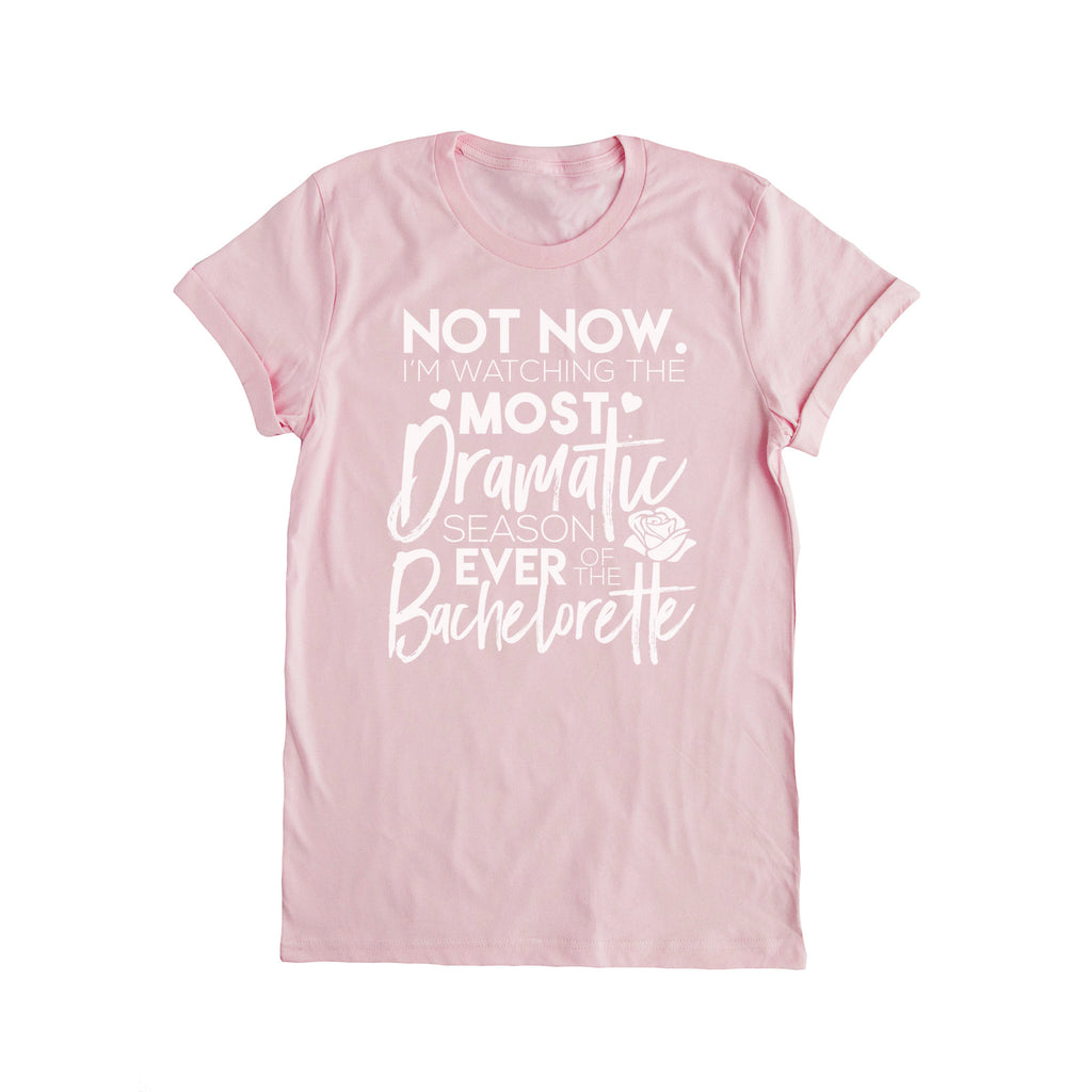 Most Dramatic Season Ever - Bachelorette Tee