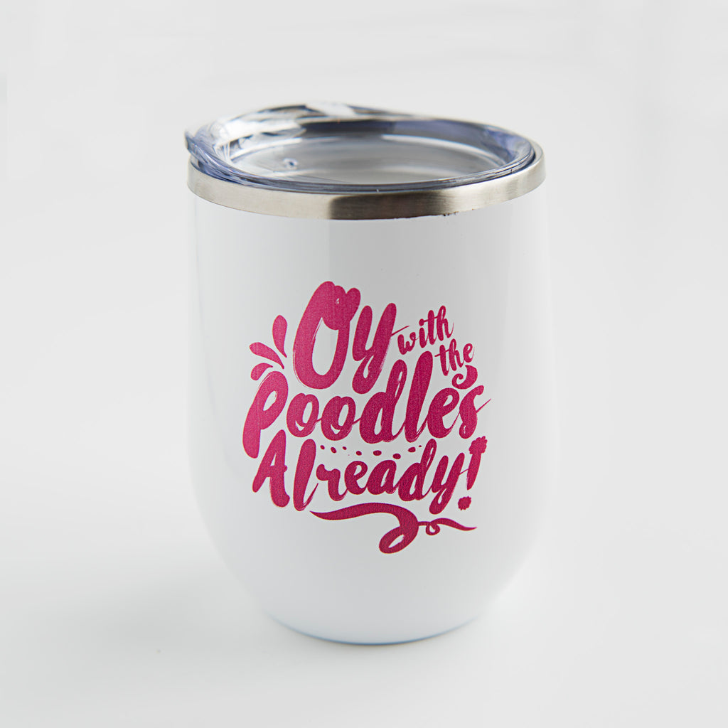 oy with the poodles already gilmore girls wine tumbler