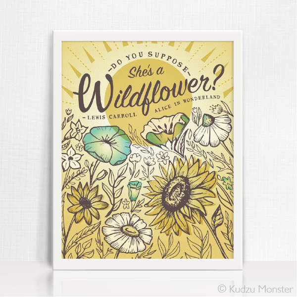 Wildflower Alice in Wonderland Quote Art - Kudzu Monster