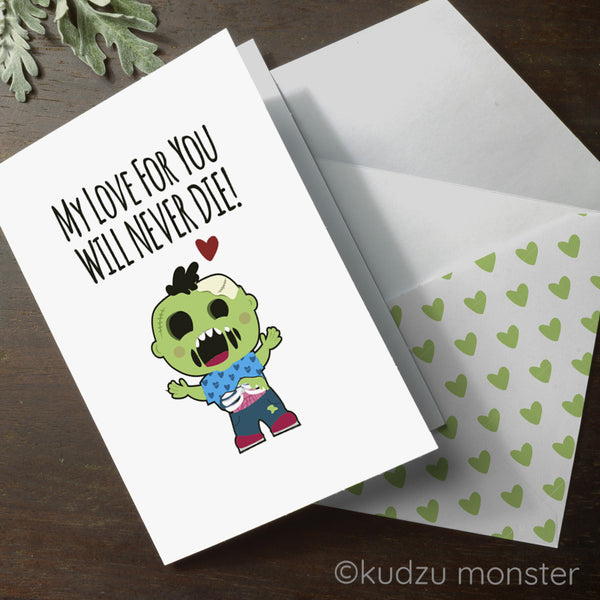 Zombie Love Will Never Die Valentine Card - Kudzu Monster