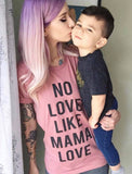 No Love Like Mama Love Mauve + Matte Black Ink Adult Crew Neck Tee *Final Sale