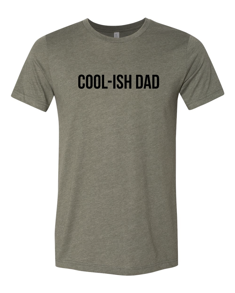 Cool-Ish Dad Military Green + Matte Black Ink Tee (Ships By June 15)
