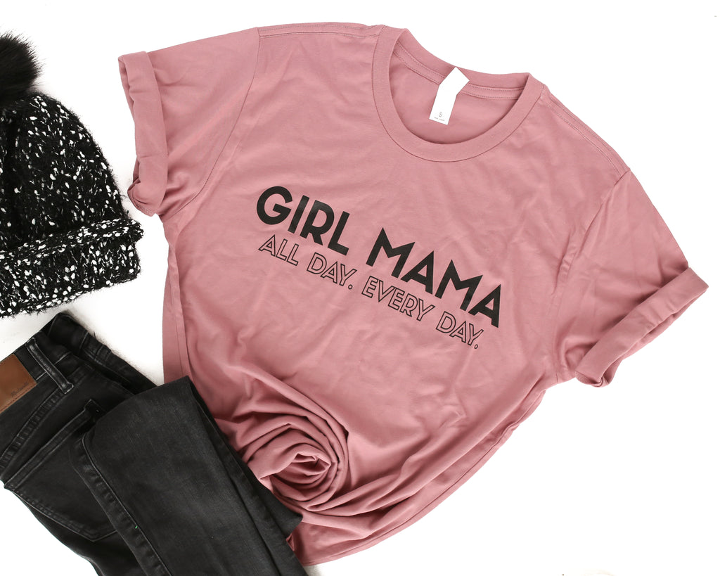 Girl Mama All Day Every Day Rose + Matte Black Ink Adult Crew Neck Tee *Final Sale