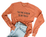 Tis The Season To Be Fall-y Ariana Long Sleeve Tee *Final Sale