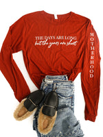 Days Are Long Years Are Short PENELOPE Long Sleeve Tee