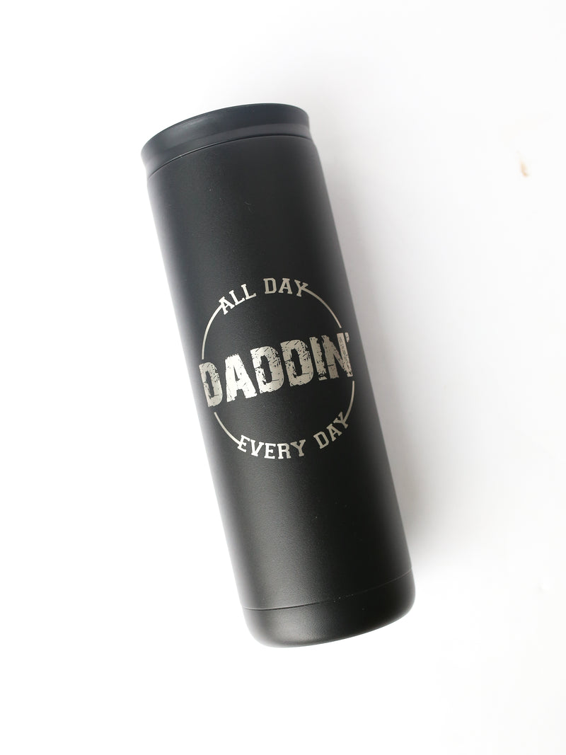 Daddin' All Day Everyday Skinny 20 OZ Matte Black Engraved Tumbler *Final Sale