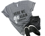 Here We Go Again -Bumplife  Grey + Matte White/Black Ink Maternity Tee