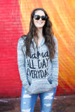 Mama All Day Every Day Hoodie