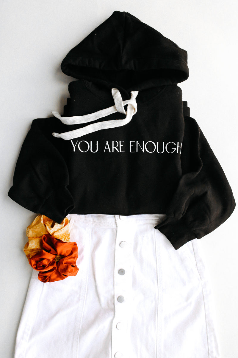 You Are Enough GWEN Hoodie *Final Sale