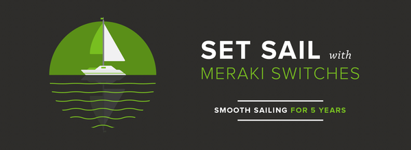 Meraki Set Sail Switch Promo