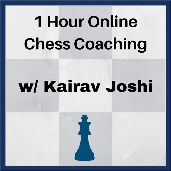 1 Hour Online Private Chess Coaching with Kairav Joshi