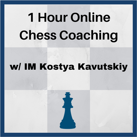 1 Hour Online Private Chess Coaching with IM Kostya Kavutskiy