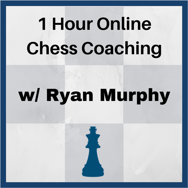 1 Hour Online Private Chess Coaching with Ryan Murphy