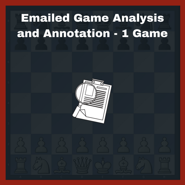 Emailed Chess Game Analysis By Coach - 1 Game