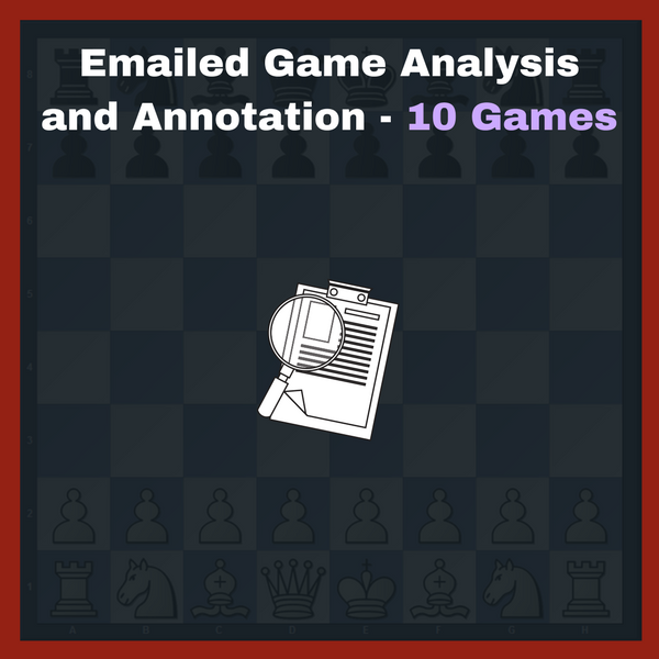 Emailed Chess Game Analysis By Coach - 10 Games + Free Bonus Game (Best Value)