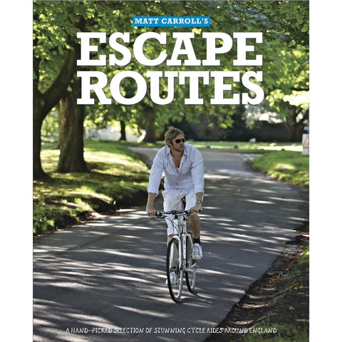 Escape Routes: Inspiring Cycle Rides Around England -  Bloomsbury Store