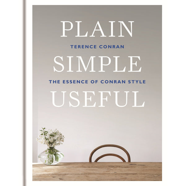 Plain Simple Useful: The Essence of Conran Style -  Bloomsbury Store
