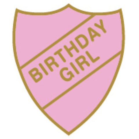 Birthday Girl School Badge | Wild and Wolf -  Bloomsbury Store