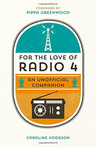 For the Love of Radio 4 | An Unofficial Companion -  Bloomsbury Store