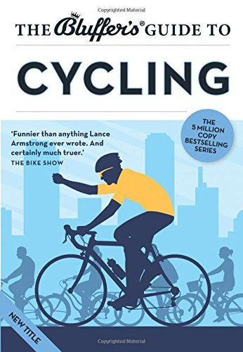 Bluffers Guide to Cycling | Ainsley, Rob  | Bloomsbury Store - 1