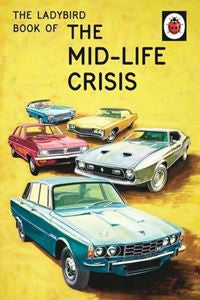 Book of the Midlife Crisis | Ladybird -  Bloomsbury Store