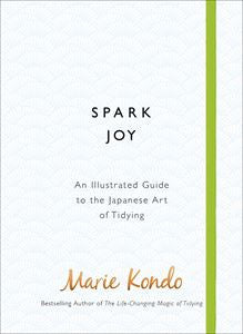 Spark Joy (Illustrated Guide/Japanese Art of Tidying) -  Bloomsbury Store