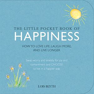 Little Pocket Book of Happiness | Blyth, Lois  | Bloomsbury Store