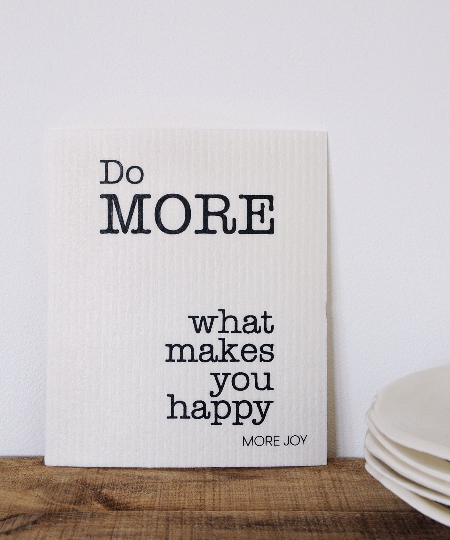 Do More what ,makes you happy dishcloth
