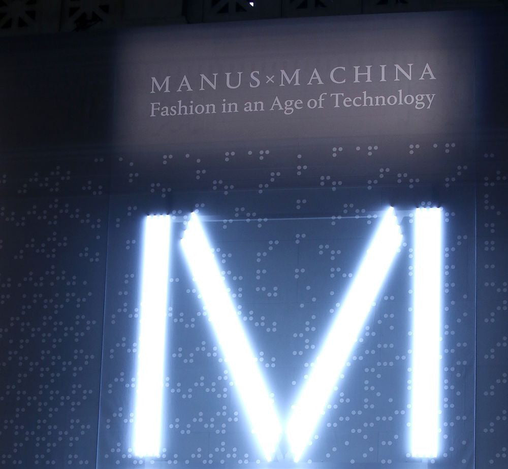 Manus x Machina: Fashion in the Age of Technology