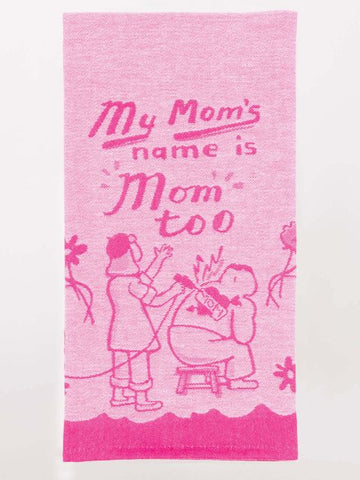 My Mom's Name Is Mom Too Woven Dish Towels